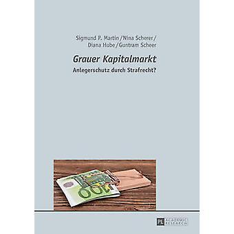 Grauer Kapitalmarkt Anlegerschutz durch Strafrecht