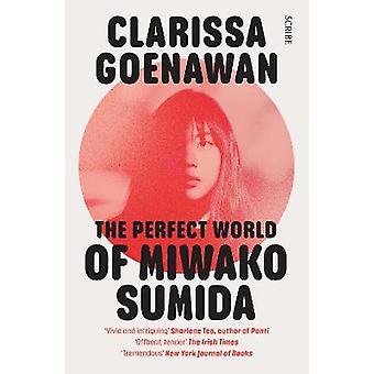 The Perfect World of Miwako Sumida a novel of modern Japan