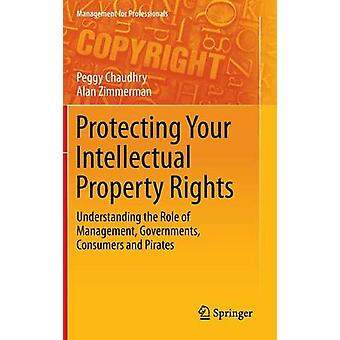 Protecting Your Intellectual Property Rights - Understanding the Role