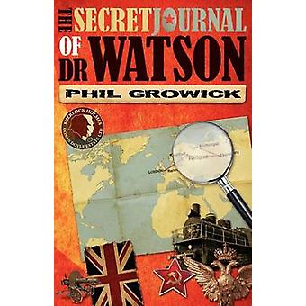 The Secret Journal of Dr Watson by Growick & Phil