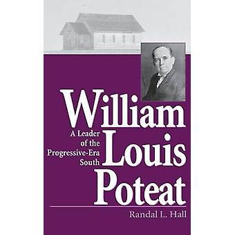 William Louis Poteat - En leder av den progressive epoken Sør av Randal