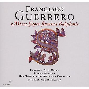 Francisco Guerrero - Francisco Guerrero: Missa Super Flumina Babylonis [CD] USA import