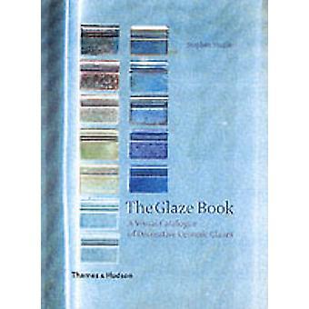 Glaze boken - en visuell katalog av dekorativa keramiska glasyrer av St