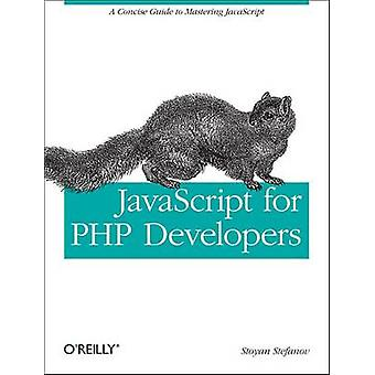 JavaScript for PHP Developers by Stoyan Stefanov - 9781449320195 Book
