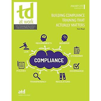 Building Compliance Training That Actually Matters by Travis Waugh -