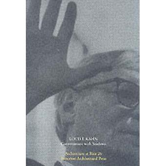 Louis Kahn - Conversations avec des étudiants (2e édition) par Michael Bell