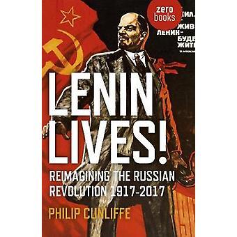 Lenin liv! -Förnya den ryska revolutionen 1917-2017 av Philip