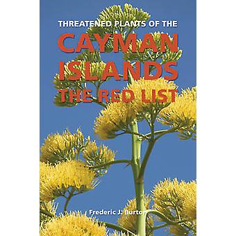 Threatened Plants of the Cayman Islands - The Red List by Frederic J.
