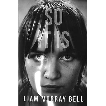 So It Is by Liam Murray Bell - 9781908434142 Book