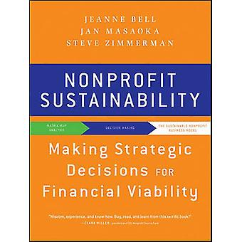 Nonprofit Sustainability - Making Strategic Decisions for Financial Vi