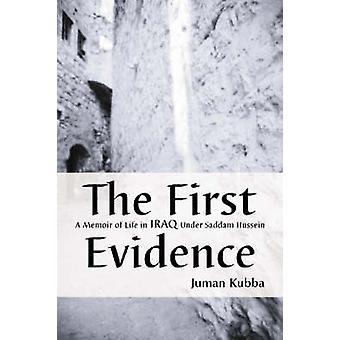La première preuve - un livre de souvenirs de la vie en Irak sous Saddam Hussein par