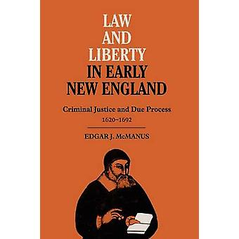 Ley y libertad en la temprana Nueva Inglaterra - justicia penal y debido proceso