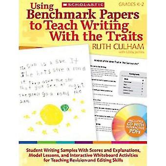 Met behulp van Benchmark Papers te leren schrijven met de eigenschappen: rangen K-2 [met CDROM]