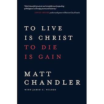 Vivre c'est Christ mourir est Gain