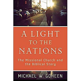 A Light to the Nations: The Missional Church and the Biblical Story