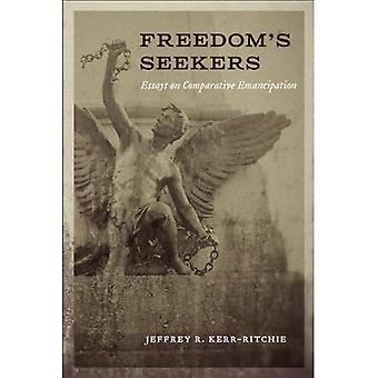 Freedom's Seekers: Essays on Comparative Emancipation (Antislavery, Abolition, and the Atlantic World)