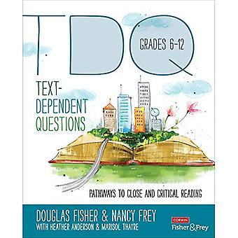 Text-Dependent Questions, Grades 6-12: Pathways to Close and Critical Reading (Corwin Literacy)