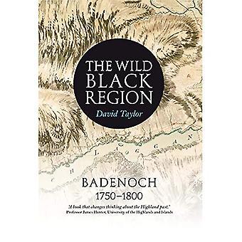 The Wild Black Region: Badenoch 1750 - 1800