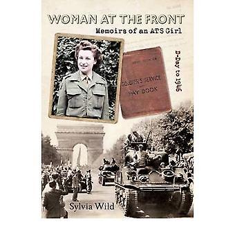 Frau an der Front - Memoiren eines ATS-Mädchen von Sylvia Wild - 978144560