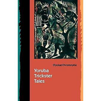 Yoruba Trickster Tales par Oyekan Owomoyela