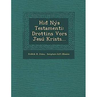 Hej Na Testamenti Drottins Vors Jes Krists... af Jones & Fririk H.