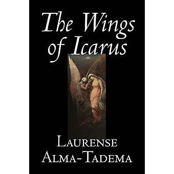 Vingar av Icarus av Laurense AlmaTadema Fiction litterära klassiker av AlmaTadema & Laurense