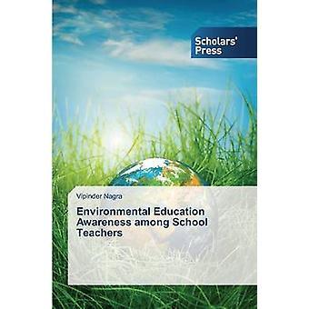 Environmental Education Awareness among School Teachers by Nagra Vipinder