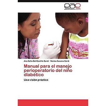 Manual Para El Manejo Perioperatorio del Nino Diabetico by Del Castillo Sardi & Ana Sof
