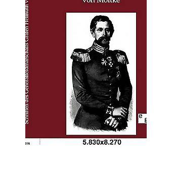 Schriften des Generalfeldmarschalls Grafen Helmuth von Moltke von Ohne Autor