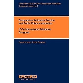 Congress Series Comparative Arbitration Practice  Public Vol 3 by Sanders & Pieter