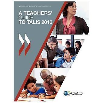 TALIS en lärare Guide till TALIS 2013 Teaching and Learning International Survey av OECD