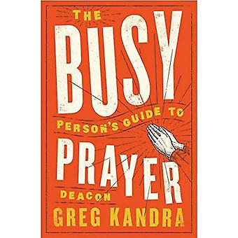 The Busy Person's Guide to� Prayer