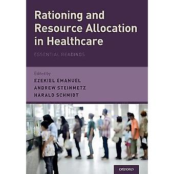 Rationing and Resource Allocation in Healthcare - Essential Readings b