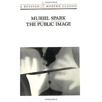 The Public Image by Muriel Spark - 9780811212465 Book