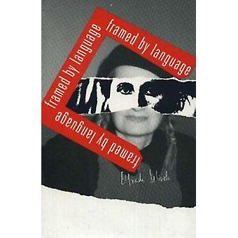 Elfriede Jelinek - Framed by Language by Johns - Jorun B./ Arens - Kat
