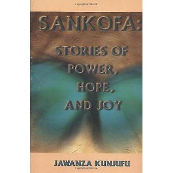 Sankofa - Stories of Power - Hope - and Joy by Jawanza Kunjufu - 97809