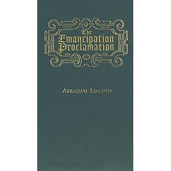 The Emancipation Proclamation by Abraham Lincoln - 9781557094704 Book