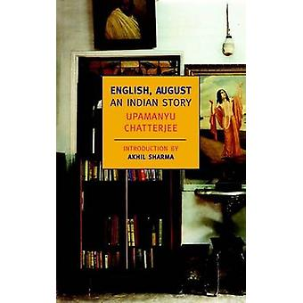 English - August - An Indian Story by Upamanyu Chatterjee - 9781590171