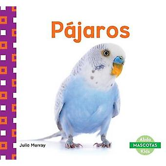 Pajaros (Birds) by Julie Murray - 9781680804164 Book