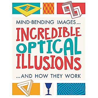 Incredible Optical Illusions by Anna Claybourne - 9781788284943 Book