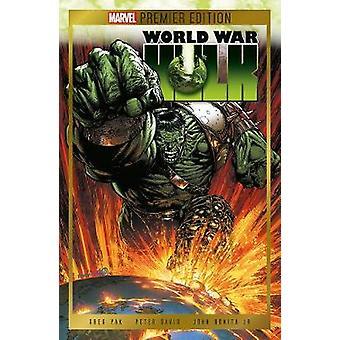 Marvel Premium Edition - World War Hulk by Greg Pak - 9781846538537 Bo