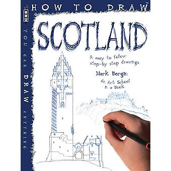 How to Draw Scotland by Mark Bergin - 9781909645189 Book