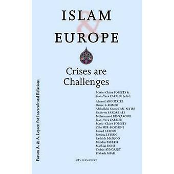 Islam & Europe - Crises are Challenges by Marie-Claire Foblets - Jean-