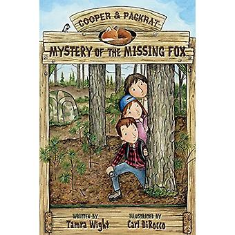 Mystery of the Missing Fox by Tamra Wight - 9781939017901 Book