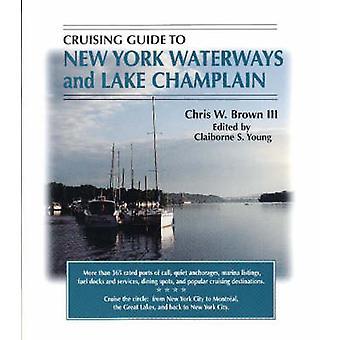 Cruising Guide till New York vattenvägar och Lake Champlain av Chris W. B