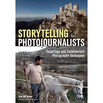 Storytelling for Photojournalists - Reportage and Documentary Photogra