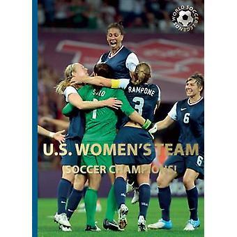 U.S. Women's Team by Illugi Jokulsson - 9780789212153 Book