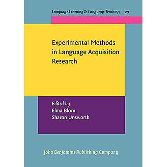 Experimental Methods in Language Acquisition Research by Elma Blom -