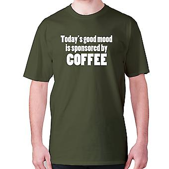 Mens funny coffee t-shirt slogan tee novelty hilarious - Today's good mood is sponsored by coffee