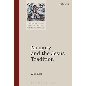 Memory and the Jesus Tradition by Alan Kirk